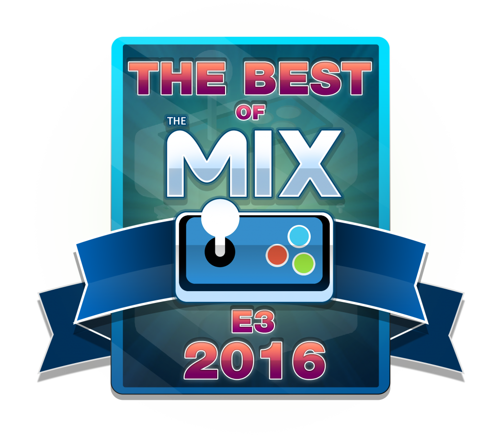 Best of The MIX E3 Week 2016